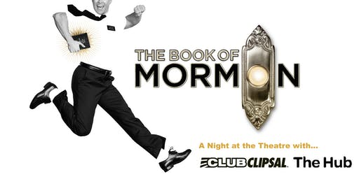 WA Club Clipsal and The Hub - The Book of Mormon