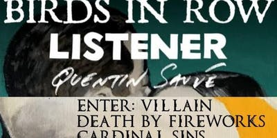 Birds In Row, Listener, Quentin Sauve, Enter: Villain, Death By Fireworks, Cardinal Sins