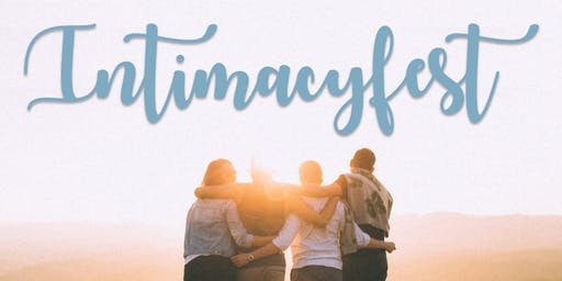 IntimacyFest 2019 ~ We're All In This Together [Sold Out]