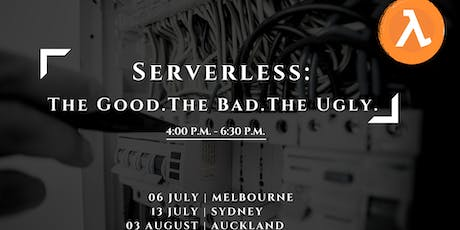 Serverless: The Good. The Bad. The Ugly. tickets