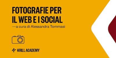 FOTOGRAFIA PER IL WEB E I SOCIAL - Livello Intermedio - a cura di Alessandra Tommasi