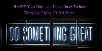 Raise Your Game on LinkedIn and Twitter