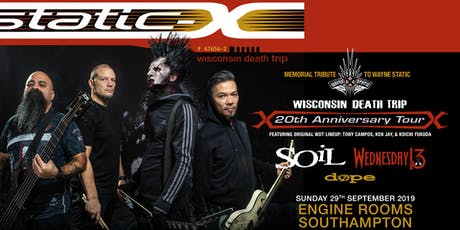 Static-X / Soil / Wednesday 13 / Dope (Engine Rooms, Southampton) tickets