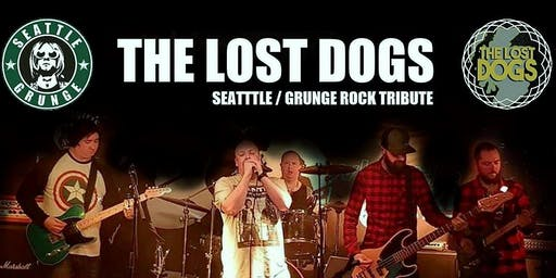 SEATTLE SUNDAY - Grunge Tribute with THE LOST DOGS live