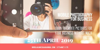 MOBILE PHOTOGRAPHY FOR BUSINESS