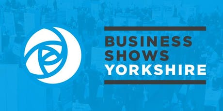 Business Shows Yorkshire Sheffield Business show tickets
