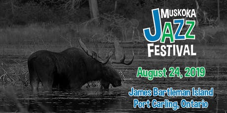 The Muskoka Jazz Festival tickets
