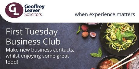Geoffrey Leaver Solicitors First Tuesday Business Club - 3rd September 2019 tickets