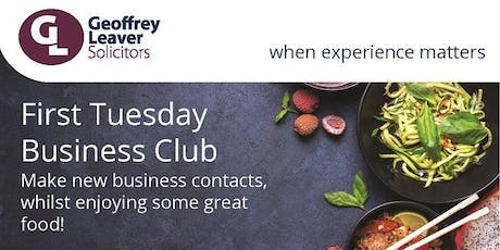 Geoffrey Leaver Solicitors First Tuesday Business Club - 1st October 2019 tickets