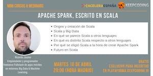 Webinar: Apache Spark, escrito en Scala
