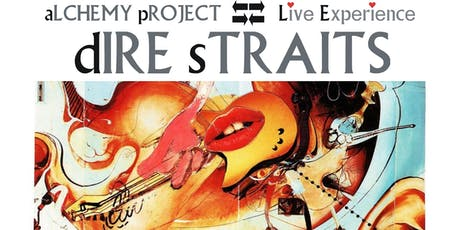 "aLCHEMY pROJECT ""dIRE sTRAITS Live Experience"" 35th Anniversary Tour entradas"