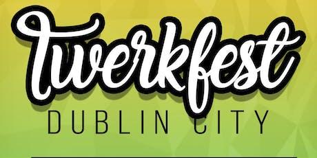 TWERKFEST! Dublin's Summer Twerk Festival: Afrobeats, Dancehall, Reggaeton tickets