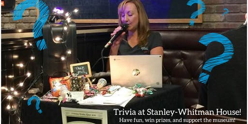 Stanley-Whitman House Trivia Night Fundraiser!