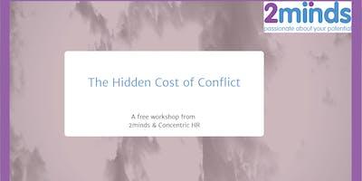 The Hidden Cost Of Conflict - Workshop