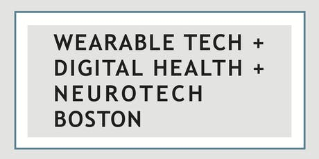 Wearable Tech + Digital Health + Neurotech Boston tickets