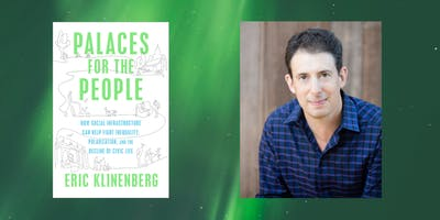 Eric Klinenberg and Palaces for the People