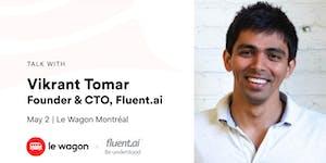 Le Wagon Talk with Vikrant Tomar, Founder & CTO,...