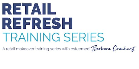RETAIL REFRESH | Training Series with Barbara Crowhurst tickets