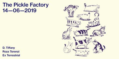 The Pickle Factory with D. Tiffany, Roza Terenzi, Ex-Terrestrial