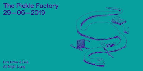 The Pickle Factory with Eris Drew & CCL All Night Long tickets