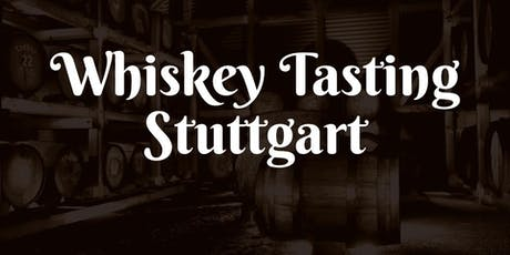 Whiskey Tasting Stuttgart (Juni) Tickets