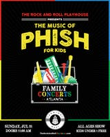 The Rock and Roll Playhouse presents: Phish for Kids