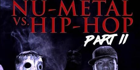 Nu Metal Vs Classic Hip Hop 2 tickets