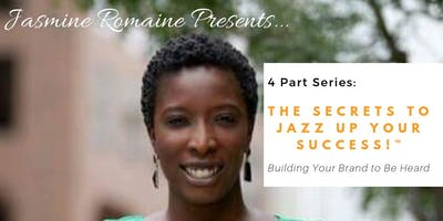 4 Part Series: Building Your Brand to Be Heard!