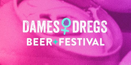 2nd Annual Dames + Dregs Beer Festival tickets
