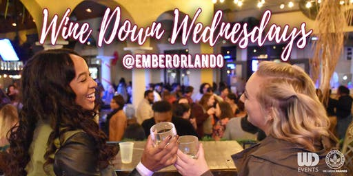 Wine Down Wednesdays at Ember Orlando: BOTTOMLESS WINE, SANGRIA, DRAFT BEER, & CHAMPAGNE