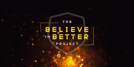 2019 Believe in Better Project  tickets