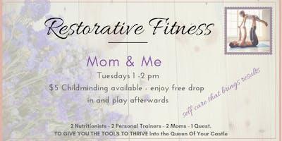 Restorative Fitness - Mom and Me
