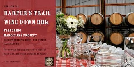 Wine Down BBQ at Harper's Trail tickets