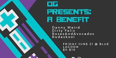 OG Presents: A Benefit
