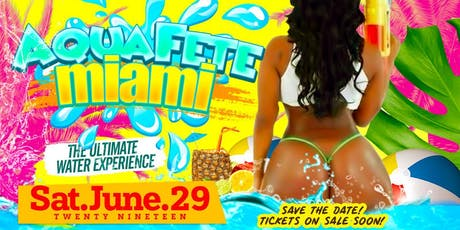 #AquaFeteMiami Summer Edition tickets