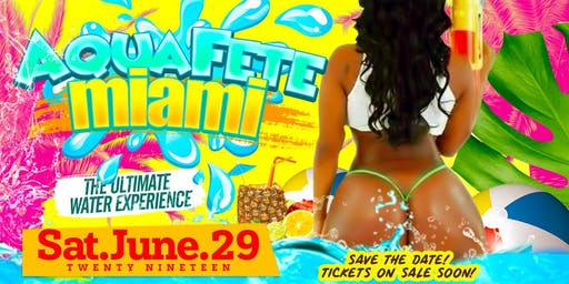 #AquaFeteMiami Summer Edition