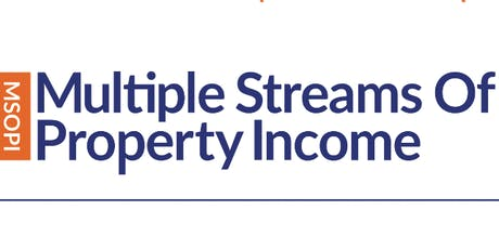 Multiple Streams of Property Income - 3 Day Free Property Workshop in London  tickets