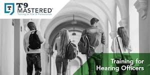 T9 Mastered℠ Hearing Officer Training - Sacramento