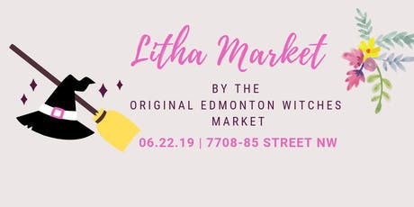 Litha Market- by the Original Edmonton Witches Market  tickets