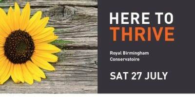 HERE TO THRIVE:  a yoga, health and well being event @ B'ham Conservatoire