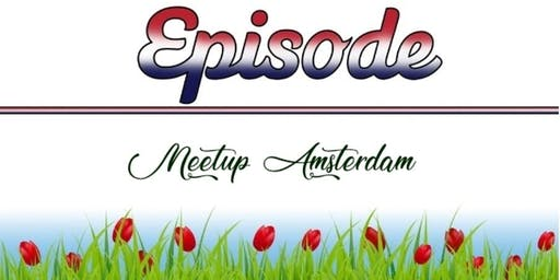 Episode Meet Up Amsterdam