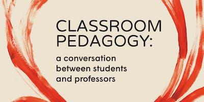 Classroom Pedagogy: A Conversation Between Students and Professors