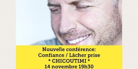 CHICOUTIMI - Confiance / Lâcher-prise 15$ billets