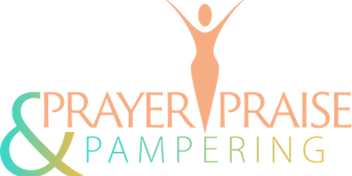 2019 Prayer, Praise & Pampering (PPP) WOMEN'S Event [Hosted by Dr. Veronica Winston]