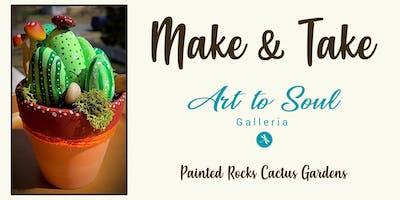 Art to Soul Galleria Make & Take Painted Rocks Cactus Gardens Class