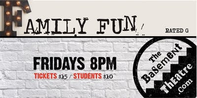 FAMILY FUN - IMPROV COMEDY (Fridays 8pm) (Apr-Jun)