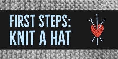 First Steps: Knit a Hat