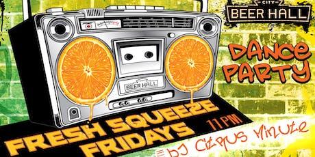 Fresh Squeeze Fridays tickets