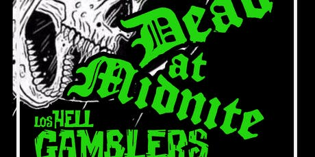 Dead at Midnite /Los Hell Gamblers(Puerto Rico)/Los Pistoleros tickets