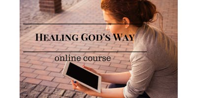 Experience Divine Health God's Way and LIve Stronger 3-WEEK Online Mini Course